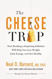The Cheese Trap by Neal D Barnard