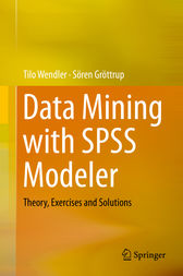 Data Mining with SPSS Modeler by Tilo Wendler