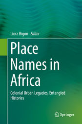 Place Names in Africa by Liora Bigon
