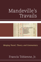 Mandeville's Travails: Merging Travel, Theory, and Commentary