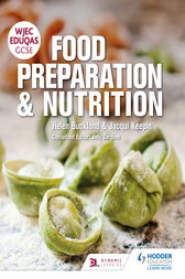 WJEC EDUQAS GCSE Food Preparation and Nutrition by Helen Buckland