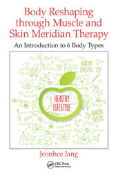 Body Reshaping through Muscle and Skin Meridian Therapy by Jeonhee Jang
