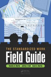 The Standardized Work Field Guide by Timothy D. Martin