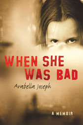 When She Was Bad by Arabella Joseph