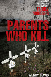 Parents Who Kill by Wendy Lewis