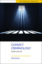 Convict criminology by Rod Earle