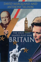 The Ideas That Shaped Post-War Britain by David Marquand