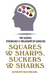 Squares and Sharps, Suckers and Sharks by Joseph Buchdahl