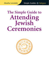Simple Guide to Attending Jewish Ceremonies by Akasha Lonsdale