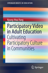 Participatory Video in Adult Education: Cultivating Participatory Culture in Communities
