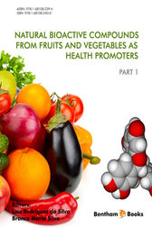 Natural Bioactive Compounds from Fruits and Vegetables as Health Promoters, Part 1 by Luís Rodrigues da Silva; Branca Maria Silva