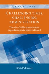 Challenging times, challenging administration: The role of public administration in producing social justice in Ireland