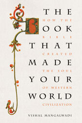 The Book that Made Your World by Vishal Mangalwadi