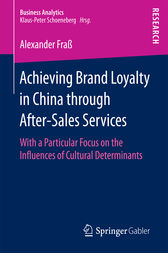 Achieving Brand Loyalty in China through After-Sales Services by Alexander Fraß