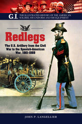Redlegs: The U.S. Artillery from the Civil War to the Spanish American War, 1861–1898