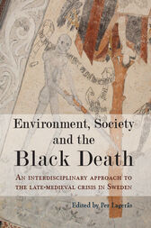 Environment, Society and the Black Death by Per Lagerås