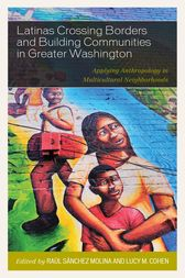 Latinas Crossing Borders and Building Communities in Greater Washington by Raúl Sánchez Molina
