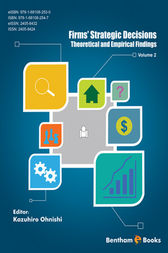 Firms' Strategic Decisions Theoretical and Empirical Findings Volume 2 by Kazuhiro Ohnishi
