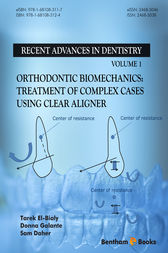 Orthodontic Biomechanics: Treatment of Complex Cases Using Clear Aligner by Tarek El-Bialy; Donna Galante; Sam Daher