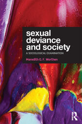 Sexual Deviance and Society by Meredith G. F. Worthen