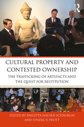 Cultural Property and Contested Ownership by Brigitta Hauser-Schäublin