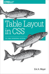 Table Layout in CSS by Eric A. Meyer