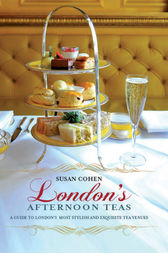 London's Afternoon Teas by Susan Cohen