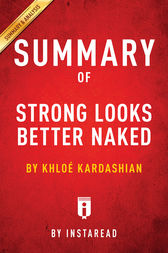 Summary of Strong Looks Better Naked: byKhloé Kardashian| Includes Analysis