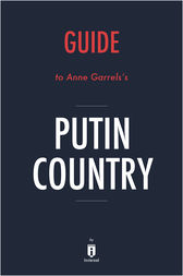 Guide to Anne Garrels's Putin Country by Instaread by . Instaread