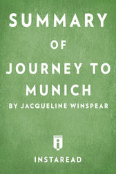 Summary of Journey to Munich: by Jacqueline Winspear | Includes Analysis
