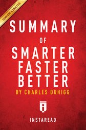 Summary of Smarter Faster Better by . Instaread