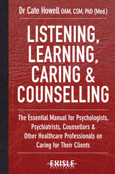 Listening, Learning, Caring and Counselling by Cate Howell
