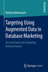 Targeting Using Augmented Data in Database Marketing: Decision Factors for Evaluating External Sources