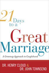 21 Days to a Great Marriage: A Grownup Approach to Couplehood