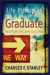 Life Principles for the Graduate by Charles Stanley