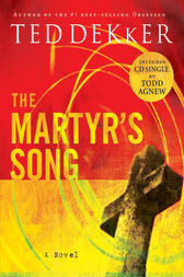 The Martyr's Song by Ted Dekker