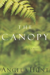 The Canopy by Angela Hunt