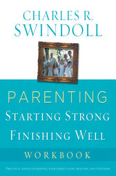 Parenting: From Surviving to Thriving Workbook by Charles R. Swindoll