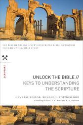 Unlock the Bible: Keys to Understanding the Scripture by Ronald F. Youngblood