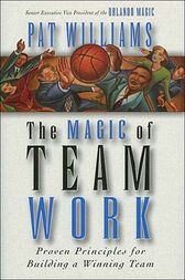 The Magic of Teamwork by Thomas Nelson