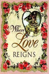 Where Love Reigns by Thomas Nelson