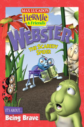 Webster the Scaredy Spider by Max Lucado