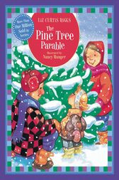 The Pine Tree Parable by Liz Curtis Higgs