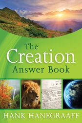 The Creation Answer Book by Hank Hanegraaff