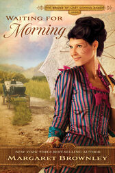 Waiting for Morning by Margaret Brownley