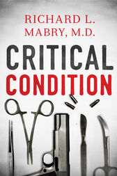 Critical Condition by Richard Mabry