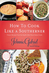 How to Cook Like a Southerner by Johnnie Gabriel