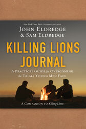 Killing Lions Journal by John Eldredge