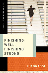 Finishing Well, Finishing Strong by Jim Grassi