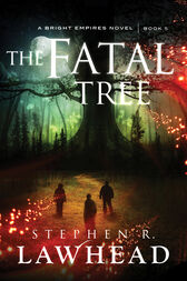 The Fatal Tree by Stephen Lawhead